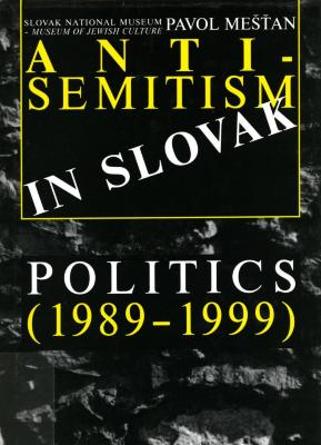 Anti-semitism in Slovak politics : 1989–1999