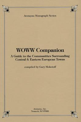 WOWW companion : a guide to the communities surrounding Central & Eastern European towns