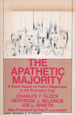 The apathetic majority : a study based on public responses to the Eichmann trial
