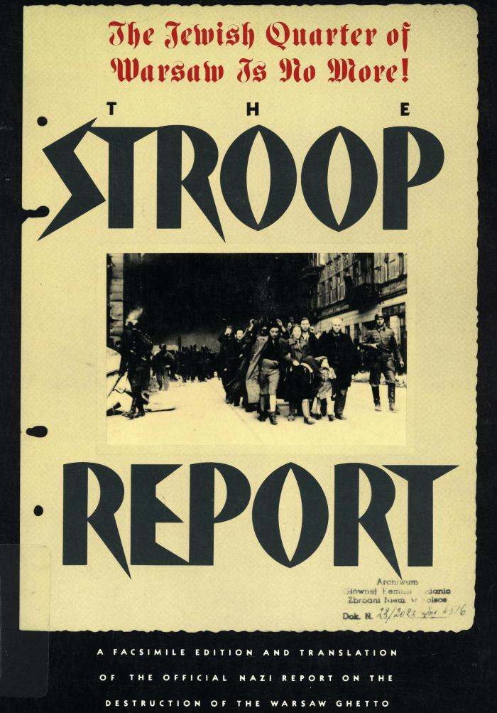 The Stroop report : the Jewish quarter of Warsaw is no more!