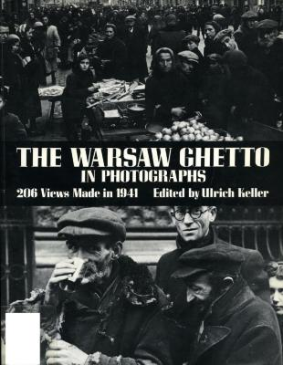 The Warsaw ghetto in photographs : 206 views made in 1941