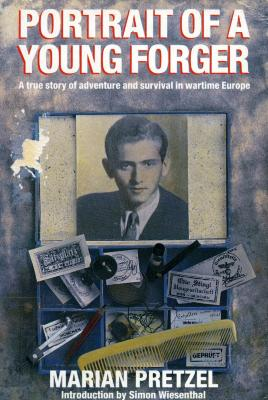 Portrait of a young forger : a true story of adventure and survival in wartime Europe