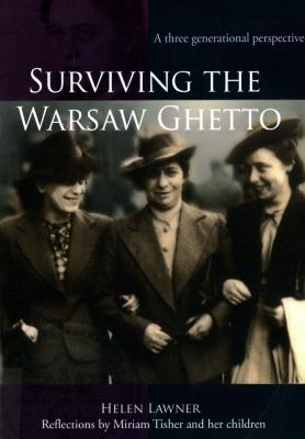 Surviving the Warsaw ghetto : a three generational perspective