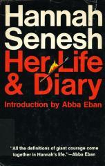 Hannah Senesh : her life & diary