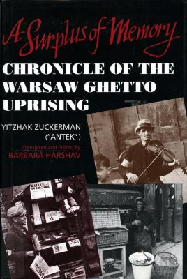 A surplus of memory : chronicle of the Warsaw ghetto uprising