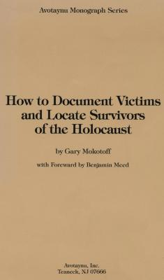 How to document victims and locate survivors of the Holocaust