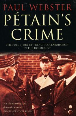 Pétain's crime : the full story of French collaboration in the Holocaust