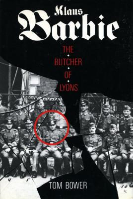 "Klaus Barbie : the ""Butcher of Lyons"""