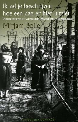 Ik zal je beschrijven hoe een dag er hier uitziet : dagboekbrieven uit Amsterdam, Westerbork en Bergen-Belsen