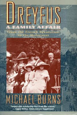 Dreyfus : a family affair : from the French Revolution to the Holocaust