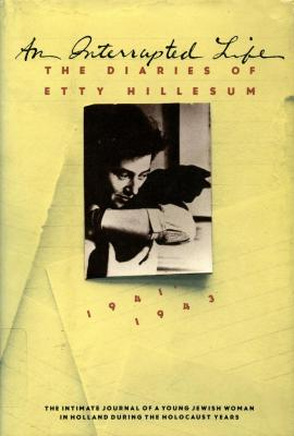 An interrupted life : the diaries of Etty Hillesum, 1941–1943