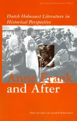 Anne Frank and after : Dutch Holocaust literature in historical perspective