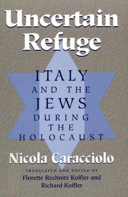 Uncertain refuge : Italy and the Jews during the Holocaust