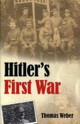 Hitler's first war : Adolf Hitler, the men of the List Regiment, and the First World War