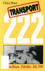 Ṭransporṭ 222 : Bergen-Belzen–Paleśṭinah, Yuli 1944 = Transport 222 : Bergen-Belsen–Palestine, July 1944