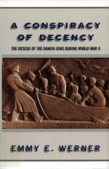 A conspiracy of decency : the rescue of the Danish Jews during World War II