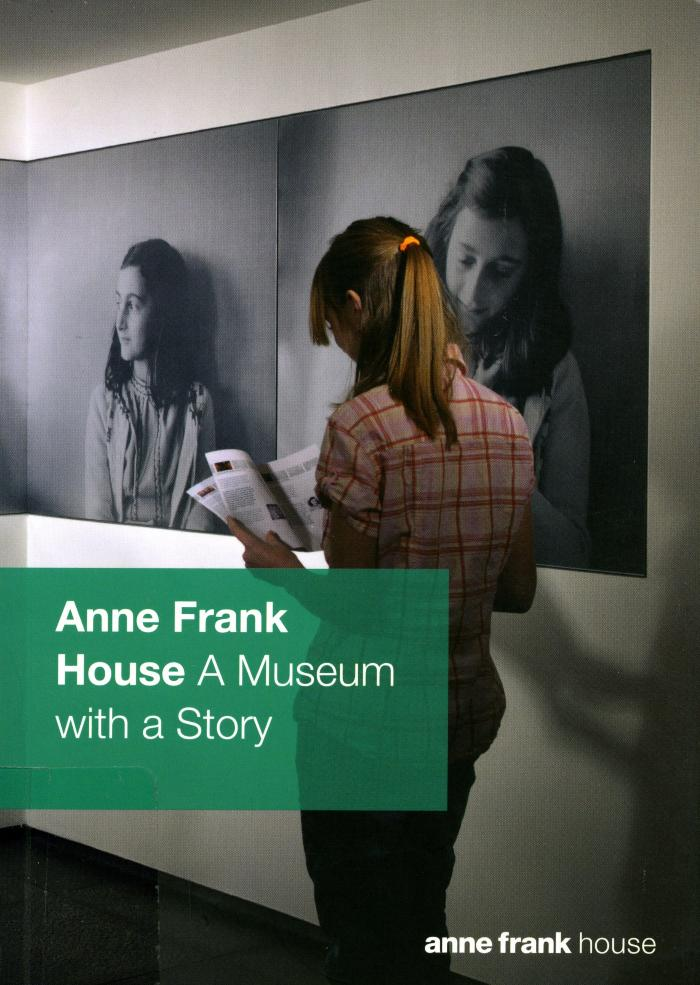 Anne Frank House : a museum with a story