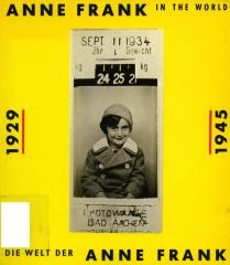 Anne Frank in the world, 1929–1945 = Die welt der Anne Frank, 1929–1945