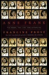 Anne Frank : the book, the life, the afterlife