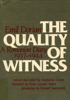 The quality of witness : a Romanian diary, 1937–1944