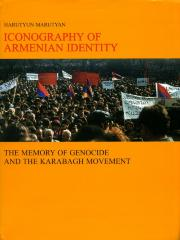 Iconography of Armenian identity. Volume 1. The memory of genocide and the Karabagh movement