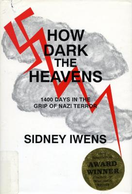 How dark the heavens : 1400 days in the grip of Nazi terror