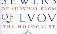 In the sewers of Lvov : a heroic story of survival from the Holocaust