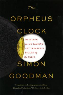 The Orpheus Clock : the search for my family's art treasures stolen by the Nazis