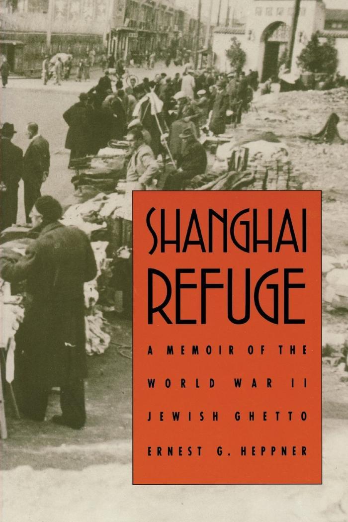 Shanghai refuge : a memoir of the World War II Jewish ghetto