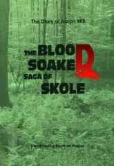 The diary of Aaron Wilf : the blood soaked saga of Skole