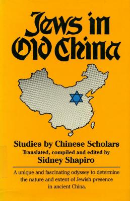 Jews in old China : studies by Chinese scholars
