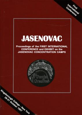 Jasenovac : proceedings of the First International Conference and Exhibit on the Jasenovac Concentration Camps