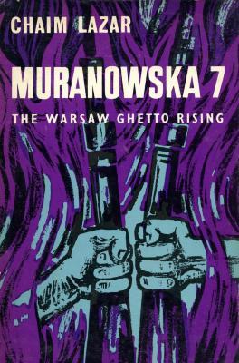 Muranowska 7 : the Warsaw ghetto rising