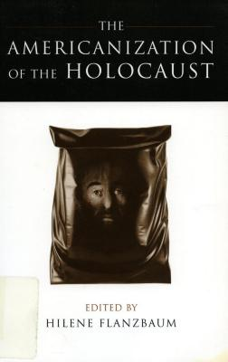 The Americanization of the Holocaust