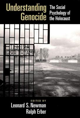 Understanding genocide : the social psychology of the Holocaust