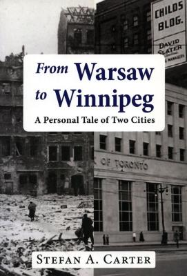 From Warsaw to Winnipeg : a personal tale of two cities