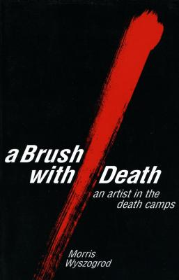 A brush with death : an artist in the death camps