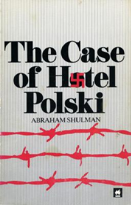 The case of Hotel Polski : an account of one of the most enigmatic episodes of World War II