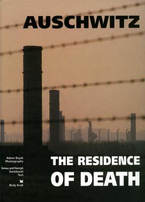 Auschwitz : the residence of death