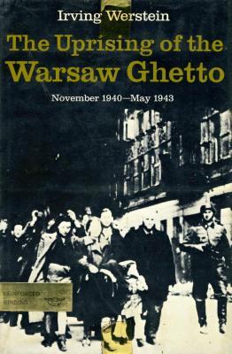 The uprising of the Warsaw ghetto, November 1940–May 1943