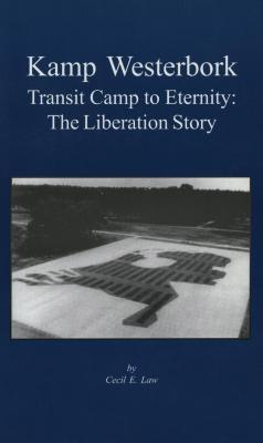 Kamp Westerbork, transit camp to eternity : the liberation story