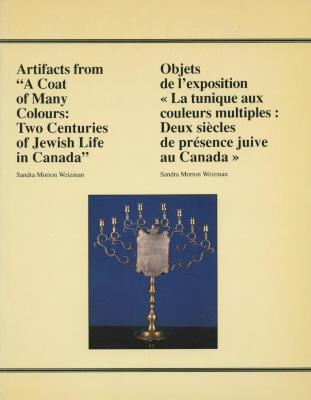 """Artifacts from """"A coat of many colours : two centuries of Jewish life in Canada"""" = Objets de l'exposition """"La tunique aux couleurs multiples : deux siècles de présence juive au Canada"""""""