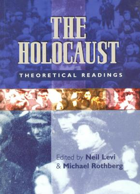 The Holocaust : theoretical readings