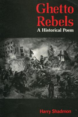 Ghetto rebels : a historical poem