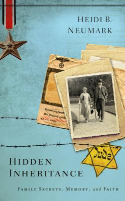 Hidden inheritance : family secrets, memory, and faith