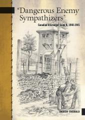 """Dangerous enemy sympathizers"" : Canadian internment Camp B, 1940–1945"