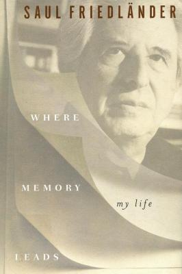 Where memory leads : my life