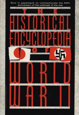 The historical encyclopedia of World War II