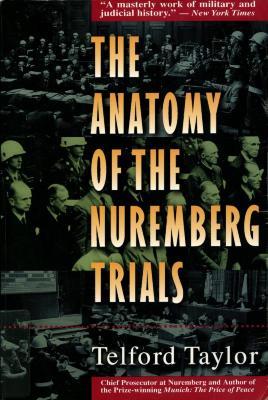 The anatomy of the Nuremberg trials : a personal memoir
