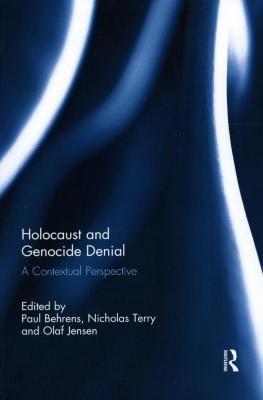 Holocaust and genocide denial : a contextual perspective